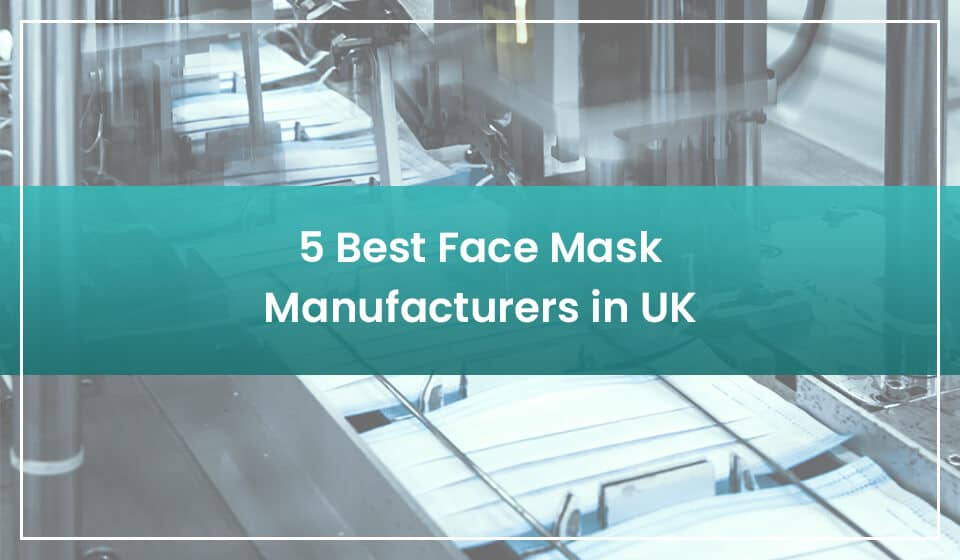 best face mask manufacturers in uk