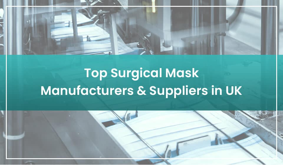 top surgical mask manufacturers and suppliers uk