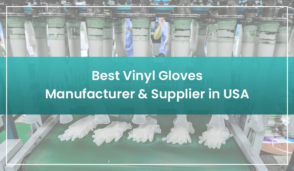 top 5 vinyl gloves manufacturers in USA
