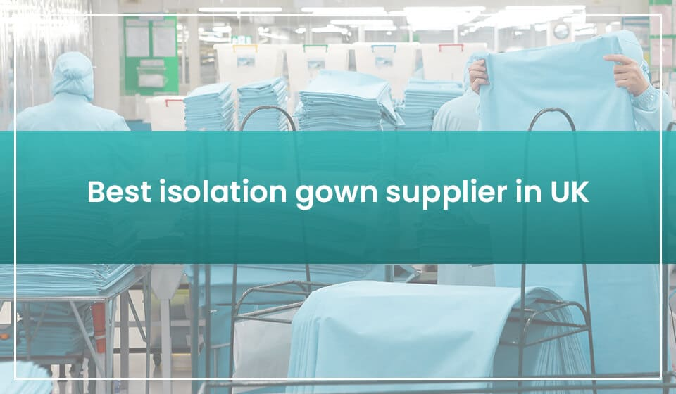 5 Best Isolation Gown Suppliers in UK